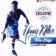 Young Killer - True Boya