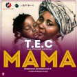 T.E.C (TANGA ENTERTAINMENT CORPERATION) - Mama