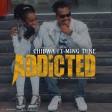 Chibwa Ft. Ming Tune - Addicted