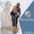 K the Boy Ft Kayombe - kazi Ni kazi