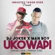 DJ JOKER X MAN BOY - UKO WAPI