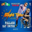 Pallaso Ft KaySwitch - Right Time