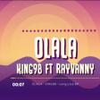 King ft Rayvanny - Olala