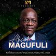 Konde Music Artists - Asante Magufuli