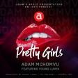 Adam Mchomvu Ft. Young Lunya - Pretty Girls