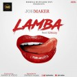 Joh Maker Ft S2kizzy - Lamba