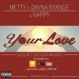 METTY Ft . DAYNA NYANGE & NAPPY - YOUR LOVE