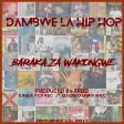 Dambwe La Hip Hop - Baraka Za Wakongwe