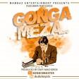DUDUBAYA Ft. CHEGE - GONGA MEZA
