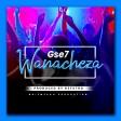 Gse7 - Wanacheza (NOIZ)