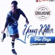Young Killer - True Boya