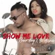 Rhino King X Bi Aisha - Show Me Love