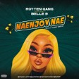 ROTTEN GANG Ft. BELLE 9 - NAENJOY NAE