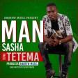 Man Sasha - TETEMA