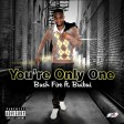 Bush Fire Ft. Buibui - You're Only One