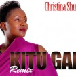 Christina Shusho - Kitu Gani Remix