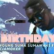 Young Suma Sumawani - Young Suma  Sumawani Ft Cjamoker - ITS YO BDAY