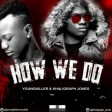 Young Killer Ft Khaligraph Jones - How We Do