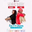 Eno P Ft. Shinny - Never Trust Woman Trust Man