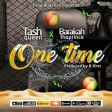 Queen Tash Ft Baraka The Prince - One Time