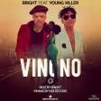 Bright Ft. Young Killer - VINONO