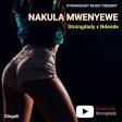 STRONGDADY x NDENDE - NAKULA MWENYEWE
