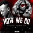 Young Killer & Khaligraph Jones - How We do