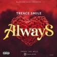 Treace Smile - Always