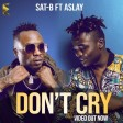 Sat-B ft Aslay - Dont Cry