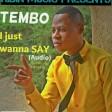 tembo_I JUST WANNA SAY