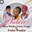 Mercy Masika, Emmy Kosgei & Evelyn Wanjiru- Subiri (Wait)