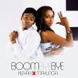 Boom Bye Bye - Kleyah X Mayunga