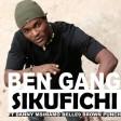 ben gang feat belle 9 danny msimamo brown punch - sikufichi