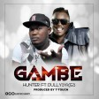 hunter ft dully sykes - gambe
