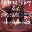 Ushaniminimize --- Betino boy feat Sultan  King.. dj gado