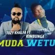Tozy Kharifa X Kimbunga Mchawi - Muda Wetu