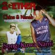 2gether Ft. China & Nanah - kuwa nami