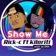 Rick C Ft. Kiloriti - Show Me