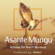 Nchama The Best Ft Mo Music - Asante