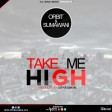 Orbit Ft. Sumawani  - TAKE ME HIGH