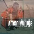 Cydinho - Amenivuruga