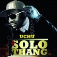 Solo Thang Ft. Dully Sykes – UCHU