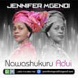 Jennifer Mgendi - Nawashukuru Adui