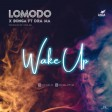lomodo x bonga ft dra ma - wake up