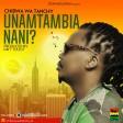 CHIBWA - UNAMTAMBIA NANI