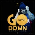 Black moe - Never go down