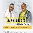 Emanuel Mwakisepe Ft Bon Mwaiege Mama Watoto