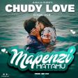 Chudy Love - Mapenzi Matamu
