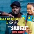 Baraka Da Prince Ft Nandy - Siwezi Live