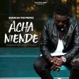 Barakah Da Prince - Acha Niende